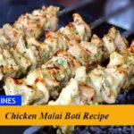 Chicken Malai Boti Recipe