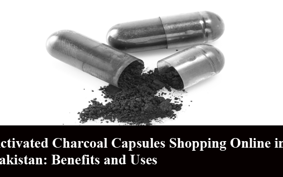 Activated Charcoal Capsules Shopping Online in Pakistan: Benefits and Uses