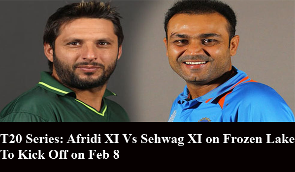 T20 Series: Afridi XI Vs Sehwag XI on Frozen Lake To Kick Off on Feb 8