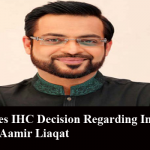 SC Nullifies IHC Decision Regarding Imposition of Ban on Aamir Liaqat