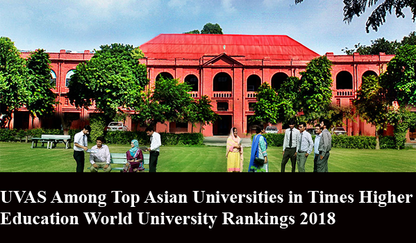 UVAS Among Top Asian Universities in Times Higher Education World University Rankings 2018