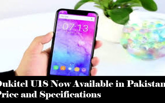 Oukitel U18 Now Available in Pakistan: Price and Specifications