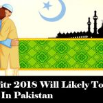 Eid-ul-Fitr 2018 Will Likely To Be On June 16 In Pakistan