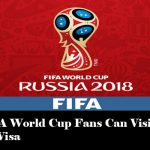 Now FIFA World Cup Fans Can Visit Russia Without Visa