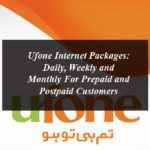 Ufone Internet Packages: Daily, Weekly and Monthly For Prepaid and Postpaid Customers