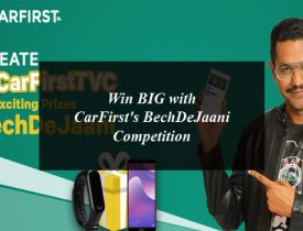 Win BIG with CarFirst's BechDeJaani Competition