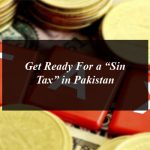 "Get Ready For a ""Sin Tax"" in Pakistan"