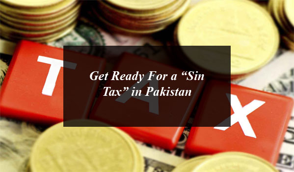 """Get Ready For a """"Sin Tax"""" in Pakistan"""