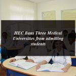 HEC Bans Three Medical Universities from admitting students