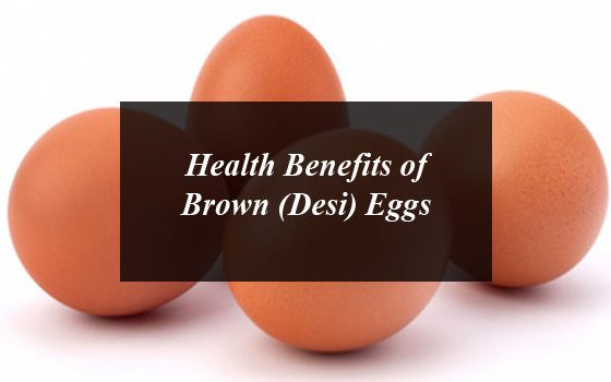 Health Benefits of Brown (Desi) Eggs