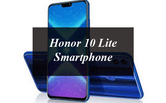 Honor 10 Lite Smartphone Will Come Equipped with Dual AI Camera and Ultrasonic Fingerprint Sensor