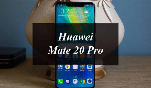 Huawei to launch Huawei Mate 20 Pro in Pakistan on 30th December