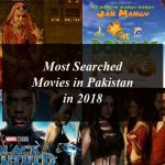 Most Searched Movies in Pakistan in 2018