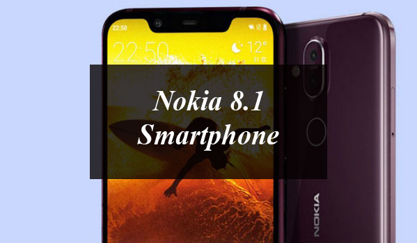 Nokia 8.1 Smartphone Availability, Specs and Price in Pakistan