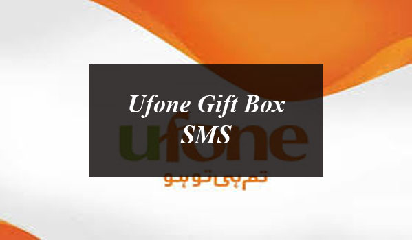 Here's How You Can Give Ufone Gift Box SMS To Your Friends and Family