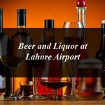 Soon Beer and Liquor Will Be Available at Lahore Airport