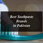 4 Best Toothpaste Brands in Pakistan