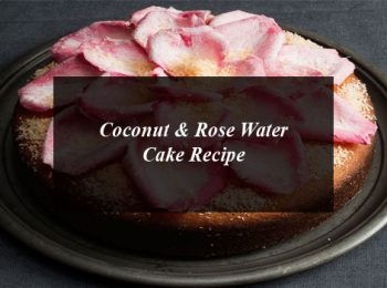 Coconut & Rose Water Cake Recipe