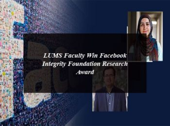 LUMS Faculty Win Facebook Integrity Foundation Research Award
