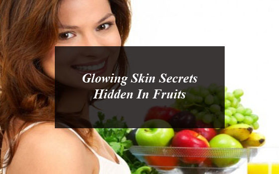 Glowing Skin Secrets Hidden In Fruits