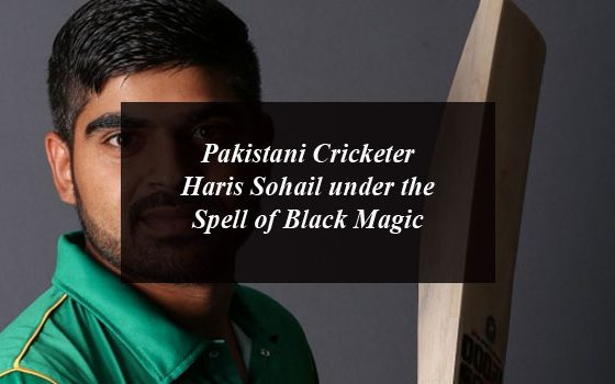 Pakistani Cricketer Haris Sohail under the Spell of Black Magic