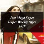 Jazz Mega Super Duper Weekly Offer 2019