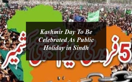 Kashmir Day To Be Celebrated As Public Holiday in Sindh