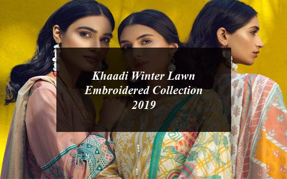 Khaadi Brings Winter Lawn Embroidered Collection 2019