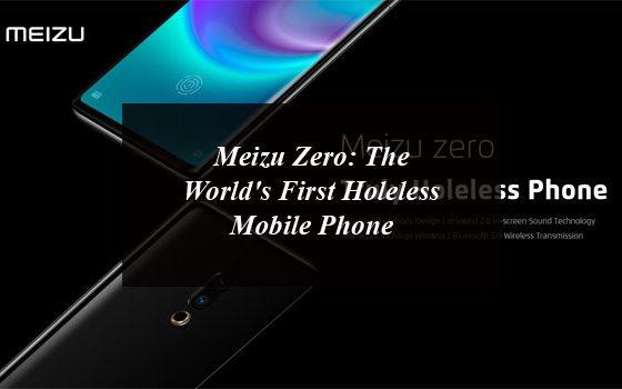Meizu Zero: The World's First Holeless Mobile Phone