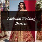 Pakistani Wedding Dresses By Famous Fashion Designers