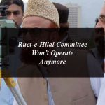 Ruet-e-Hilal Committee Won't Operate Anymore in Pakistan
