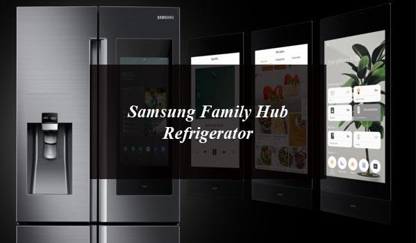 Samsung Unveils Next Generation of Family Hub Refrigerator at CES 2019