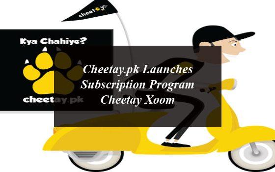 Cheetay.pk Launches Subscription Program Cheetay Xoom