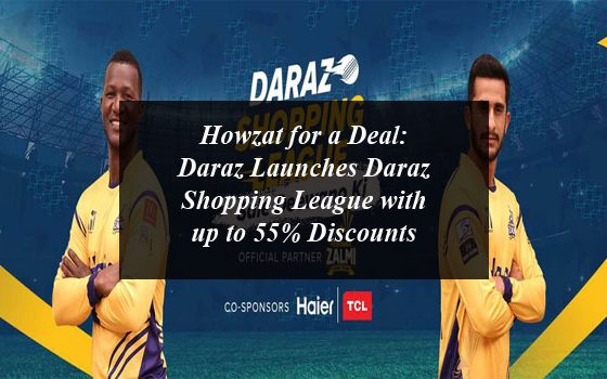 Howzat for a Deal: Daraz Launches Daraz Shopping League with up to 55% Discounts