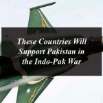 These Countries Will Support Pakistan in the Indo-Pak War