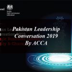 Pakistan Leadership Conversation 2019 By ACCA is a Step Forward to Shape the Future of Pakistan