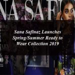 Sana Safinaz Launches Spring/Summer Ready to Wear Collection 2019