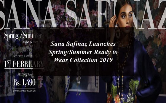 Sana Safinaz Launches SpringSummer Ready to Wear Collection 2019