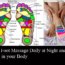 Do your Foot Massage Daily at Night and See Changes in your Body