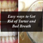 Easy ways to Get Rid of Tartar and Bad Breath