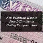 Now Pakistanis Have to Face Difficulties in Getting European Visas