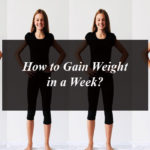 How to Gain Weight in a Week?
