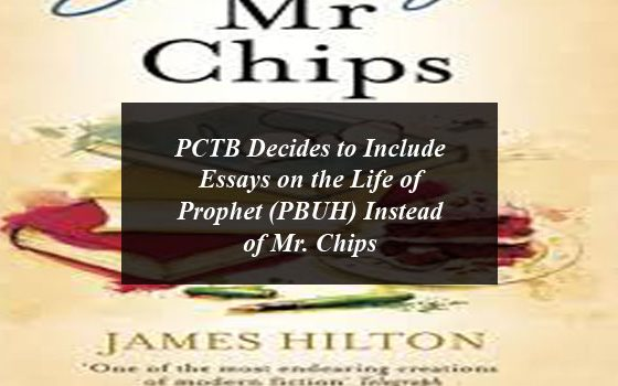 PCTB Decides to Include Essays on the Life of Prophet (PBUH) Instead of Mr. Chips