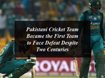 Pakistani Cricket Team Became the First Team to Face Defeat Despite Two Centuries