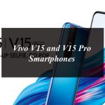 Vivo V15 and V15 Pro Are Budget Friendly Smartphones with Cutting-Edge Technologies