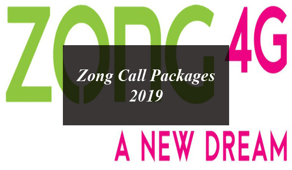 Zong Call Packages: Hourly, Daily, Weekly and Monthly For Prepaid and Postpaid [2019]