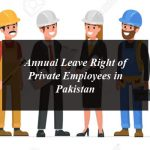 Annual Leave Right of Private Employees in Pakistan