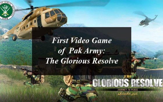ISPR Releases First Video Game of Pak Army The Glorious Resolve