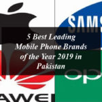 5 Best Leading Mobile Phone Brands of the Year 2019 in Pakistan