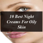 10 Best Night Creams For Oily Skin In US